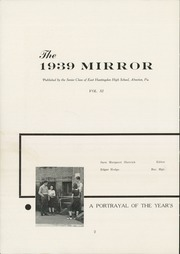 Page 4, 1939 Edition, East Huntingdon High School - Mirror Yearbook (Alverton, PA) online yearbook collection