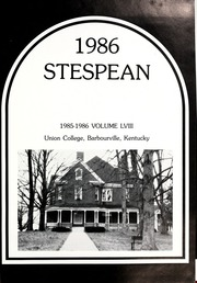 Page 5, 1986 Edition, Union College - Stespean Yearbook (Barbourville, KY) online yearbook collection