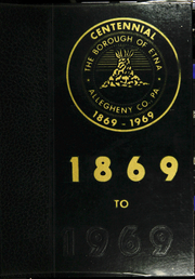 Page 1, 1969 Edition, Borough of Etna - Centennial Festivities Yearbook (Etna, PA) online yearbook collection