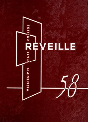 1958 Edition, Mississippi State University - Reveille Yearbook (Starkville, MS)
