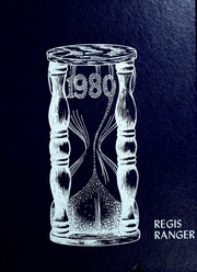 1980 Edition, Regis College - Ranger Yearbook (Denver, CO)
