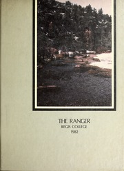 Page 1, 1982 Edition, Regis College - Ranger Yearbook (Denver, CO) online yearbook collection