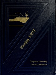 1977 Edition, Creighton University - Bluejay Yearbook (Omaha, NE)