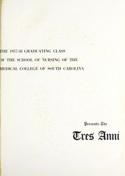 Page 5, 1958 Edition, Medical University of South Carolina - Tres Anni Yearbook (Charleston, SC) online yearbook collection