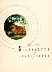 Agnes Scott College - Silhouette Yearbook (Decatur, GA) online yearbook collection, 1939 Edition, Page 5