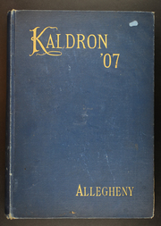 Allegheny College - Kaldron Yearbook (Meadville, PA) online yearbook collection, 1907 Edition, Cover