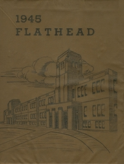 Flathead High School - Flathead Yearbook (Kalispell, MT) online yearbook collection, 1945 Edition, Cover