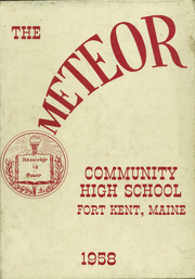 Fort Kent Community High School - Warrior Yearbook (Fort Kent, ME) online yearbook collection, 1958 Edition, Cover