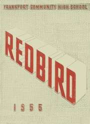 Frankfort Community High School - Red Bird Yearbook (West Frankfort, IL) online yearbook collection, 1955 Edition, Cover