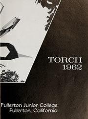 Page 7, 1962 Edition, Fullerton Junior College - Torch Yearbook (Fullerton, CA) online yearbook collection