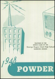 George Rogers Clark High School - Powder Horn Yearbook (Whiting, IN) online yearbook collection, 1948 Edition, Page 6