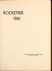 Northwest Mississippi Community College - Rockateer Yearbook (Senatobia, MS) online yearbook collection, 1961 Edition, Page 5