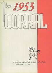 Odessa High School - Corral Yearbook (Odessa, TX) online yearbook collection, 1953 Edition, Page 5
