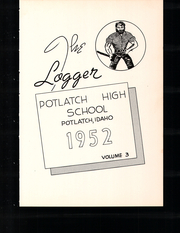 Potlatch High School - Logger Yearbook (Potlatch, ID) online yearbook collection, 1952 Edition, Page 7