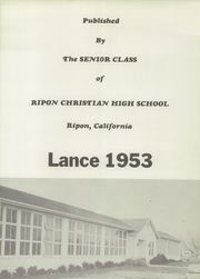 Ripon Christian High School - Lance Yearbook (Ripon, CA) online yearbook collection, 1953 Edition, Page 5 of 80