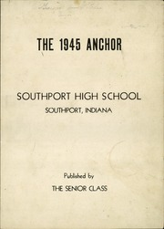 Southport High School - Anchor Yearbook (Indianapolis, IN) online yearbook collection, 1945 Edition, Page 3 of 74