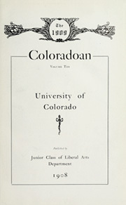 Page 9, 1909 Edition, University of Colorado - Coloradan Yearbook (Boulder, CO) online yearbook collection