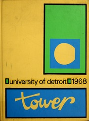 University of Detroit - Tower Yearbook (Detroit, MI) online yearbook collection, 1968 Edition, Cover