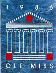 University of Mississippi - Ole Miss Yearbook (Oxford, MS) online yearbook collection, 1986 Edition, Cover