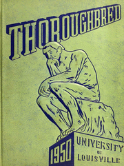 1950 Edition, University of Louisville Arts and Sciences - Thoroughbred Yearbook (Louisville, KY)