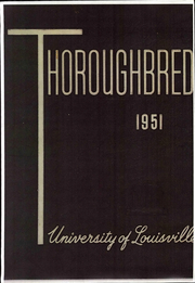 1951 Edition, University of Louisville Arts and Sciences - Thoroughbred Yearbook (Louisville, KY)