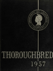 1957 Edition, University of Louisville Arts and Sciences - Thoroughbred Yearbook (Louisville, KY)